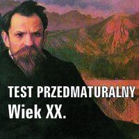 Test przedmaturalny. Wiek XX