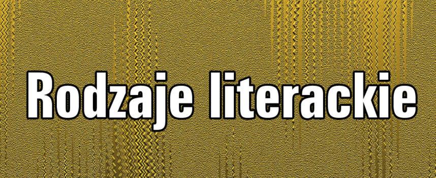 Przypomnij sobie podział na rodzaje literackie. Skąd się wywodzą?