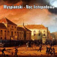 Noc listopadowa – Stanisław Wyspiański