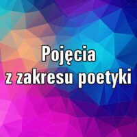 Pojęcia z zakresu poetyki