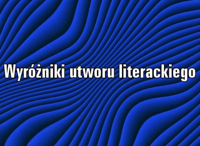 Wyróżniki utworu literackiego