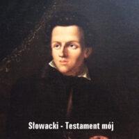 Testament mój Juliusza Słowackiego