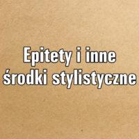Epitety i inne środki stylistyczne
