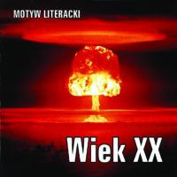 Wiek XX – motyw literacki
