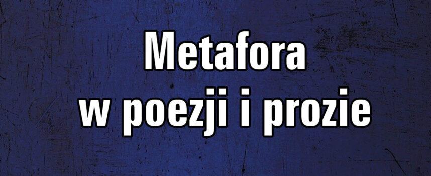 Metafora w poezji i prozie