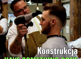Konstrukcja – have something done