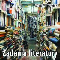 Literatura – zadania stawiane literaturze