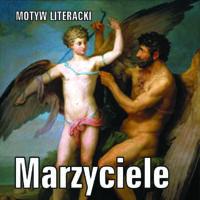 Marzyciele – motyw literacki