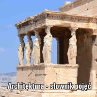 Architektura, sztuki plastyczne – słownik pojęć