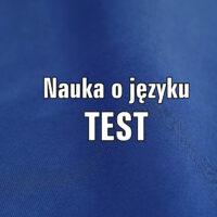 Nauka o języku. TEST