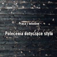 Praca z tekstem – polecenia dotyczące stylu