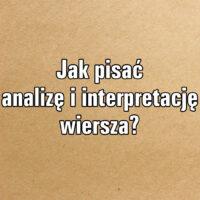 Jak pisać analizę i interpretację wiersza?