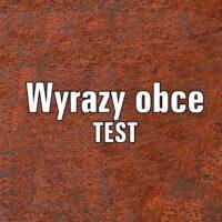 Wyrazy obce  TEST