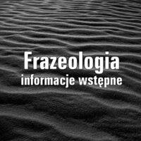 Frazeologia – informacje wstępne