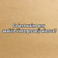 Co jest ważne przy analizie i interpretacji wiersza?