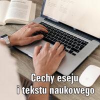 Podstawowe cechy eseju i tekstu naukowego