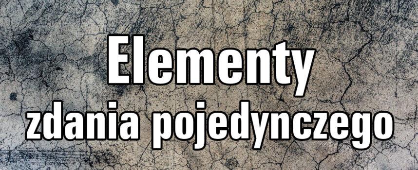Elementy zdania pojedynczego