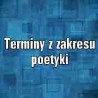 Terminy z zakresu poetyki, które mogą się przydać na maturze