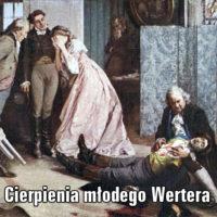Cierpienia młodego Wertera – Johann Wolfgang Goethe