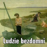 Ludzie bezdomni – Stefan Żeromski