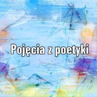 Pojęcia z poetyki