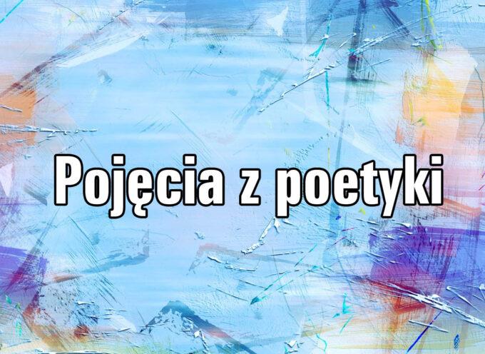 Poetyka – najważniejsze pojęcia